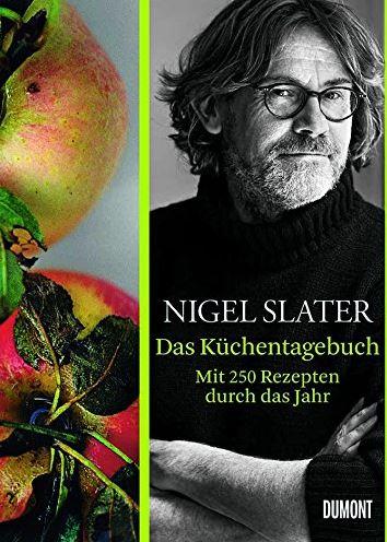 Nigel Slater: DasKüchentagebuch