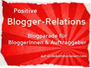 So wünsche ich mir Blogger-Relations. Eine konstruktive Blogparade