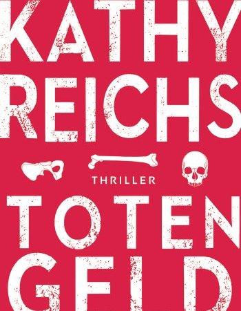 Kathy Reichs, Totengeld