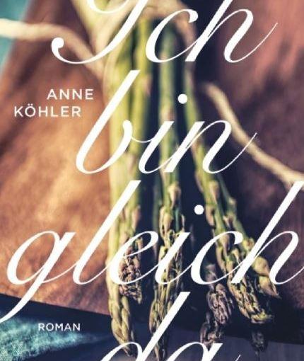 Anne Köhler, Ich bin gleich da