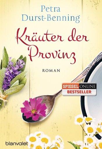 Petra Durst-Benning: Kräuter derProvinz