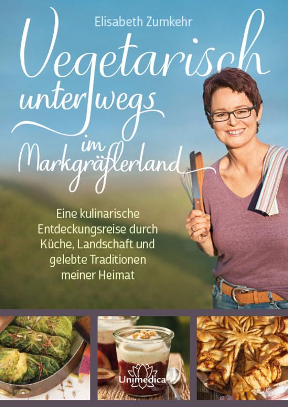 Elisabeth Zumkehr: Vegetarisch unterwegs imMarkgräflerland