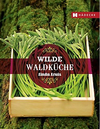 Linda Louis: WildeWaldküche