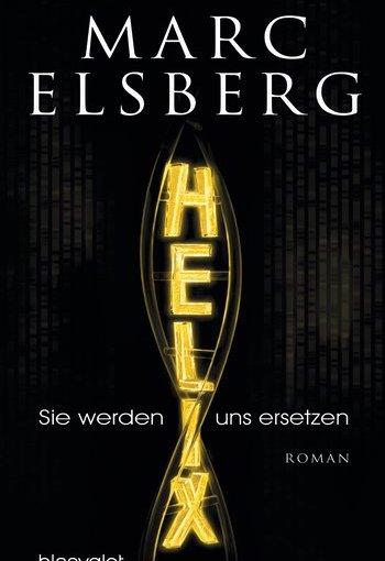 Marc Elsberg: Helix – Der Traum vom perfektenKind