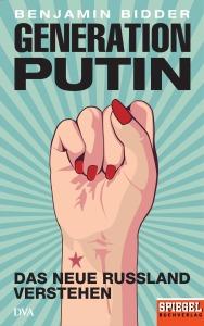 Generation Putin von Benjamin Bidder