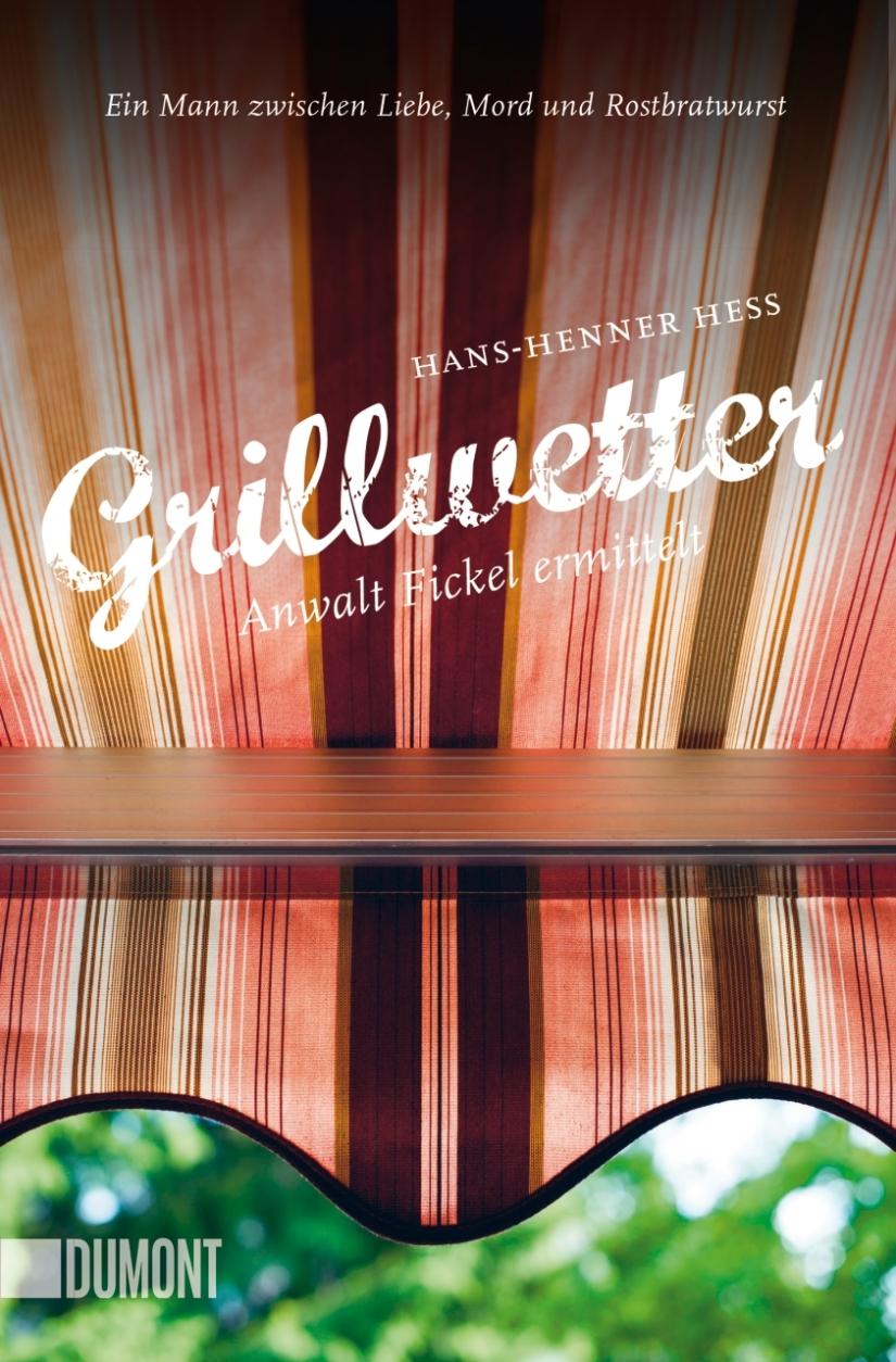 Hans-Hennes Hess: Grillwetter – Anwalt Fickelermittelt