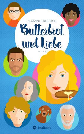 Susanne Friedrich: Butterbrot undLiebe