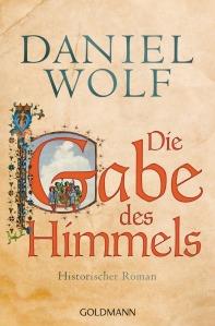 Die Gabe des Himmels von Daniel Wolf