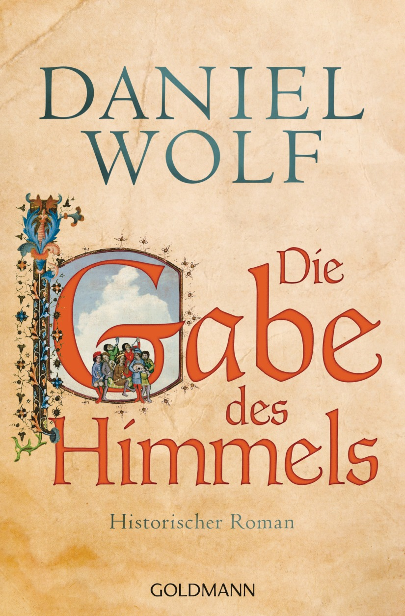 Daniel Wolf: Die Gabe desHimmels