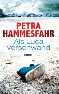 Als Luca verschwand von Petra Hammesfahr