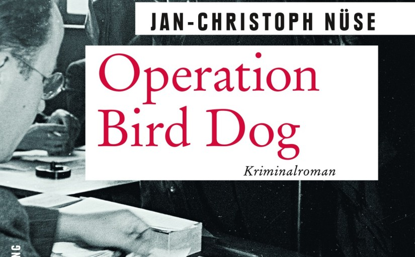 Jan-Christoph Nüse: Operation Bird Dog