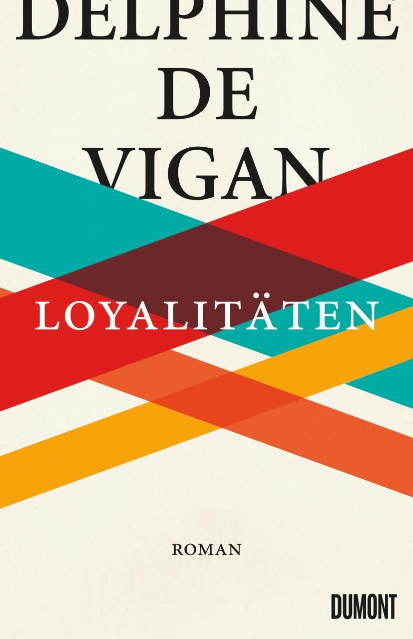 Delphine de Vigan:Loyalitäten