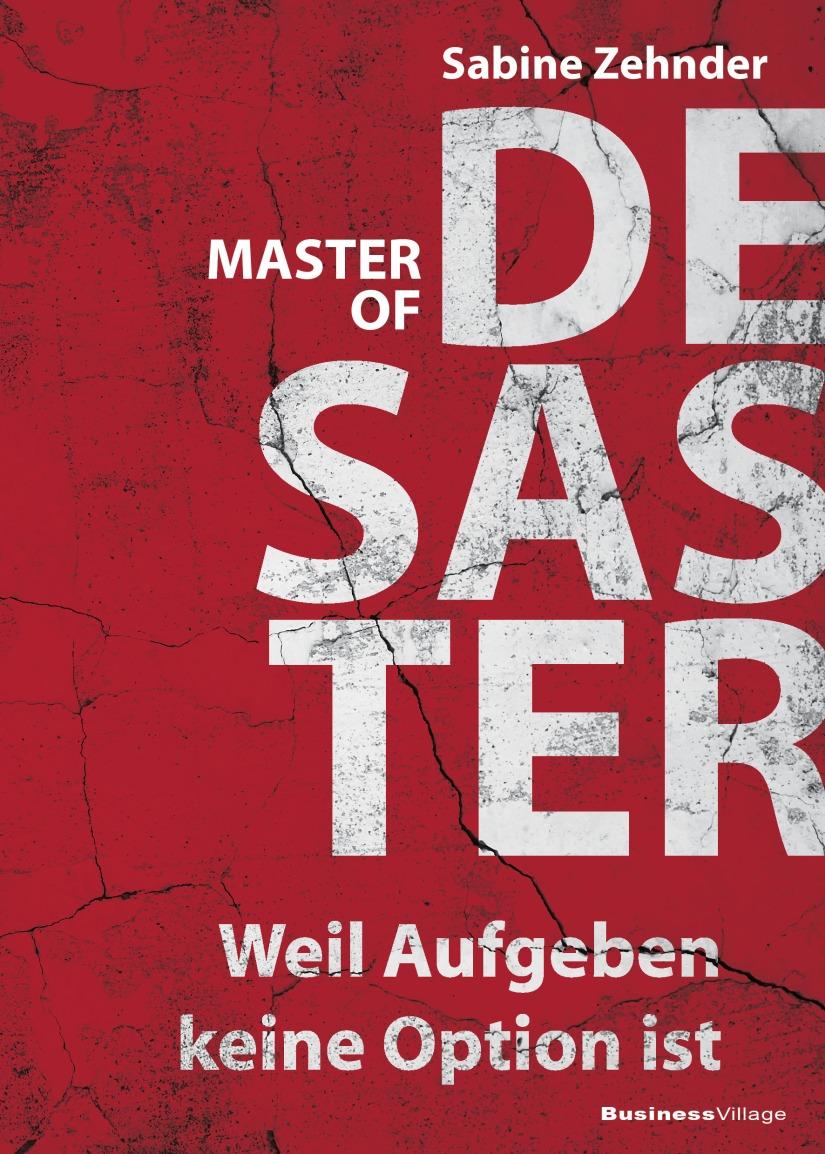 Sabine Zehnder: Master ofDesaster