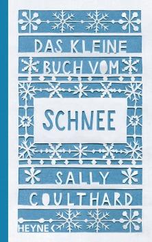 Das kleine Buch vom Schnee von Sally Coulthard